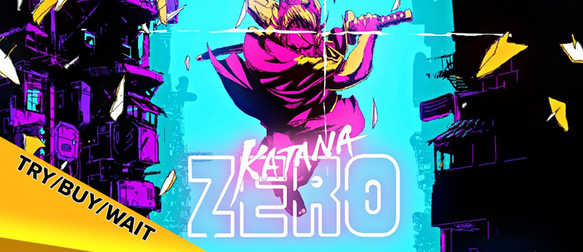 Try/Buy/Wait: Katana Zero