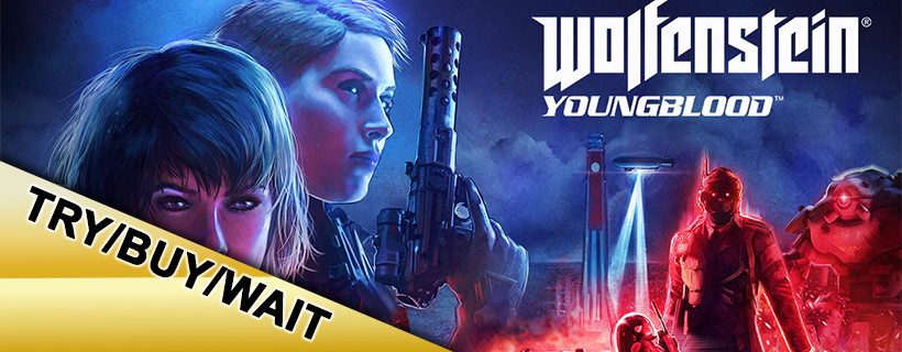Try/Buy/Wait: Wolfenstein: Youngblood (Full Review on Nintendo Switch)