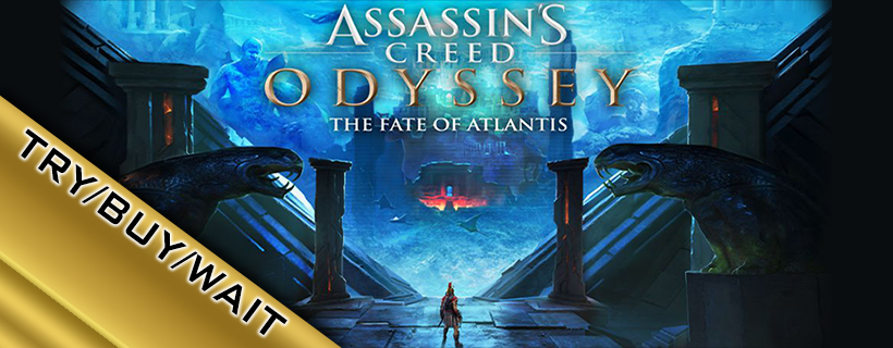 Try/Buy/Wait: Assassin's Creed Odyssey DLC – The Fate of Atlantis