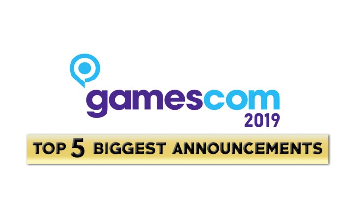 Top 5 Announcements from Gamescom 2019 you should care about