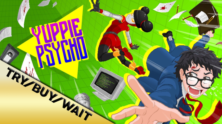 Try/Buy/Wait: Yuppie Psycho