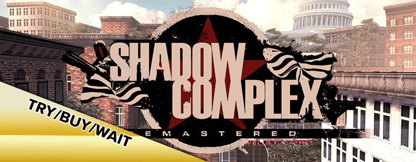 Try/Buy/Wait: Shadow Complex