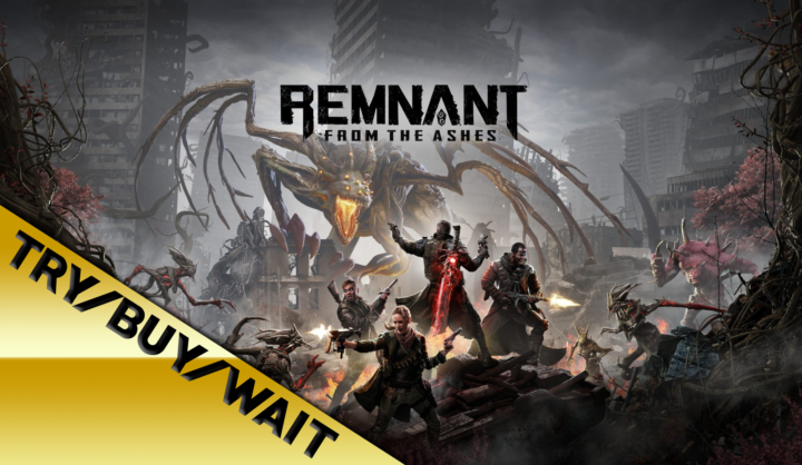 Try/Buy/Wait: Remnant: From the Ashes – First Impressions