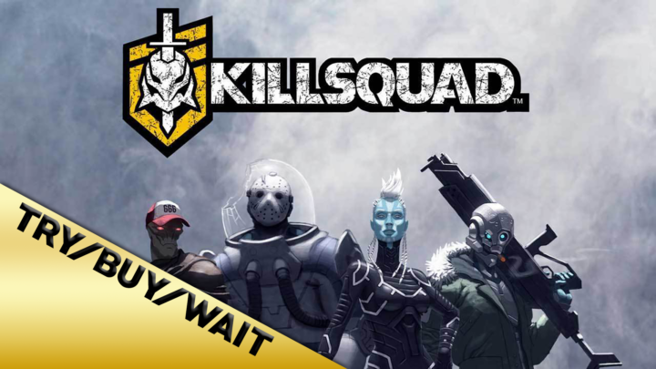 Try/Buy/Wait: Killsquad