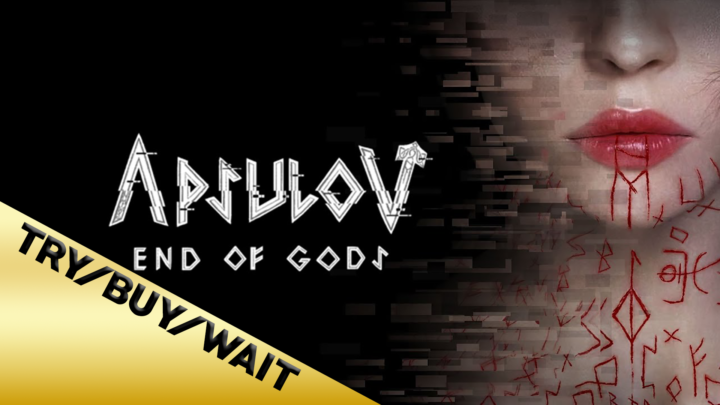Try/Buy/Wait: Apsulov: End of Gods, More Like End of Enjoyment